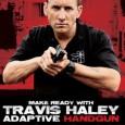 Travis Haley de Haley Strategic ya tiene listo su nuevo DVD de instrucción: Adaptive handgun.